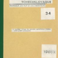 B. Soudský, «Village des premiers agriculteurs à Bylany (Vème et IVème millénaires)», dans J. Filip (éd.), Nouvelles découvertes de l'archéologie tchecoslovaque, Prague, 1966, p. 33-37.
